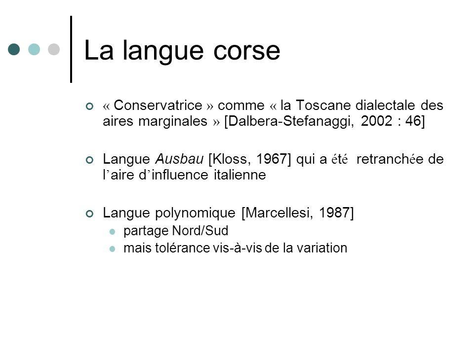 La langue corse « Conservatrice » comme « la Toscane dialectale des aires marginales » [Dalbera-Stefanaggi, 2002 : 46]
